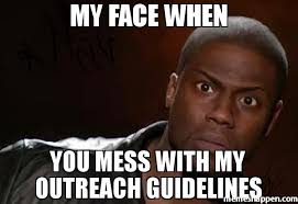 Mess Meme - my face when you mess with my outreach guidelines meme kevin hart