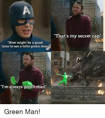 Green Man Meme - now might be a good time to see a little green man i m always