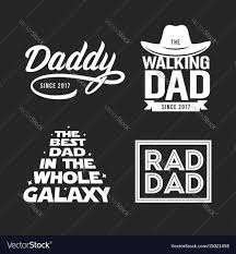 gift for dad fathers day gift for dad t shirt design set vector image