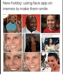 App To Make A Meme - new hobby using face app on memes to make them smile a face app race