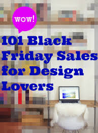 furniture sales for black friday 2013 101 black friday u0026 cyber monday sales for design lovers