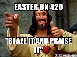 420 Blaze It Meme - 420 easter meme rundown the frederick news post blogs