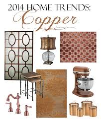 2014 home trends 2014 home trends copper brass and whatnots