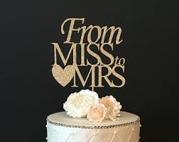 mrs mrs cake topper from miss to mrs cake topper engagement party cake topper