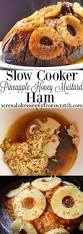 how to cook thanksgiving ham slow cooker pineapple honey mustard baked ham serena bakes