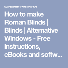 How To Hang Roman Blinds Instructions How To Make Roman Blinds Blinds Alternative Windows Free