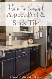 How To Tile Kitchen Backsplash How To Install Aspect Peel U0026 Stick Tile Backsplash Sweet Tea