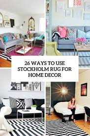 Picture For Home Decoration by 26 Ways To Use Ikea Stockholm Rug For Home Decor Digsdigs