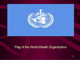 flag of the world health organization lecture 4 international un agencies and health