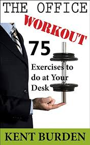exercises to do at your desk amazon com the office workout 75 exercises to do at your desk