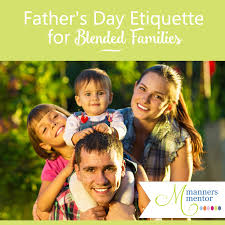 father u0027s day etiquette for blended families