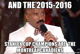 Montreal Canadians Memes - and the 2015 2016 stanley cup chions are the montreal canadiens