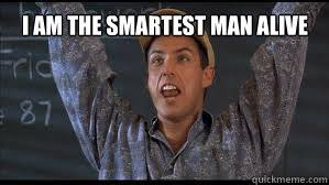 Billy Madison Meme - i am the smartest man alive billy madison quickmeme