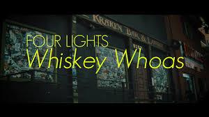 four lights whiskey whoas youtube