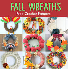 11 free fall u0026 thanksgiving wreaths crochet patterns feltmagnet