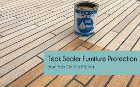 what is the best for teak furniture teak sealer furniture protection guide 7 best picks on the