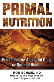 amazon com primal nutrition paleolithic and ancestral diets for