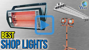 Best Shop Lights by Top 8 Shop Lights Of 2017 Review
