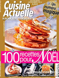hors s駻ie cuisine actuelle cuisine actuelle hors série 101 novembre décembre 2012 pdf