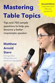 toastmasters table topics contest questions mastering table topics matthew arnold stern
