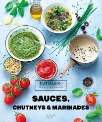 cuisine fait livre de recettes sauces chutney et marinades collection fait