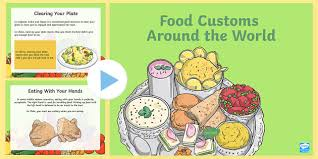 food customs around the world powerpoint ks2 food food