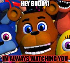 Hey Buddy Meme - hey buddy im always watching you meme
