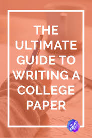 guidelines for writing a term paper the ultimate guide to writing a college paper sara laughed the updated and expanded ultimate guide to writing a college paper from choosing your question