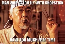 Mr Miyagi Meme - mr miyagi meme generator imgflip