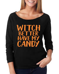 Halloween Shirts For Ladies Witch Better Have My Candy Womens Halloween Shirt Funny