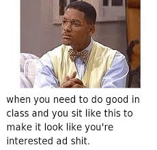 Bel Air Meme - when you need to do good in class and you sit like this to make it