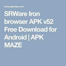 free browser apk srware iron browser apk v52 free for android apk maze