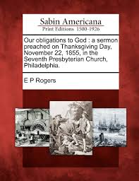 our obligations to god a sermon preached on thanksgiving day