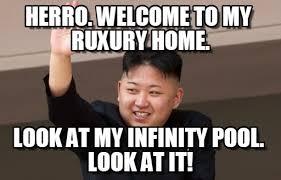 Un Meme - herro welcome to my ruxury home kim jong un meme on memegen