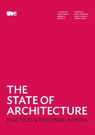 architecture practices the state of architecture practices and processes in india