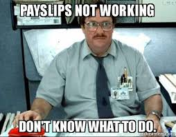 Not Working Meme - payslips not working don t know what to do milton from office