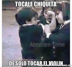 Violin Meme - tocale chiquita de solo tocar el violin meme de tocale chiquita