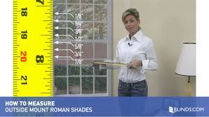 How To Measure Fabric For Roman Blinds How To Measure For Outside Mount Roman Shades U0026raquo