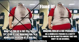 Fat Person Meme - when not to make fun of fat people dances with fat