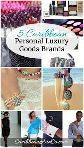 5 caribbean personal luxury goods brands caribbean u0026 co