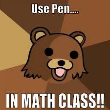 Pen Meme - use pen in math class meme by dannyboy978 on deviantart