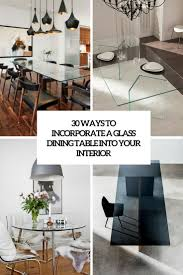 Glass Dining Table 30 Ways To Incorporate A Glass Dining Table Into Your Interior