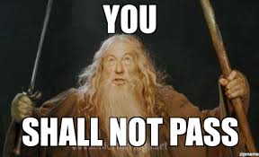 You Shall Not Pass Meme - build your custom form validation rule inchoo
