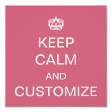 Customize Your Own Meme - keep calm customize your own poster