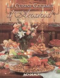 livre de cuisine libanaise antoineonline com la cuisine gourmet d anahid 9789953373843