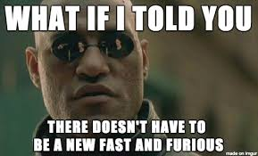 Fast And Furious Meme - nobody wants to direct the next fast furious meme guy
