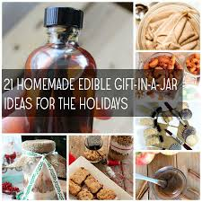 Edible Gifts 21 Homemade Edible Gift In A Jar Recipes For The Holidays Food