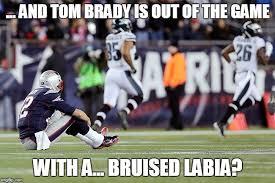 Sad Brady Meme - tom brady out imgflip