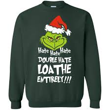 grinch christmas sweater mr grinch loathe entirely christmas