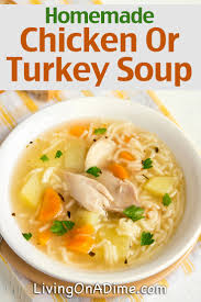 Comfort Food Soup Recipes Homemade Chicken And Turkey Soup Recipes Living On A Dime